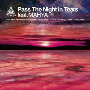 Pass The Night In Tears feat. Mahya -EP