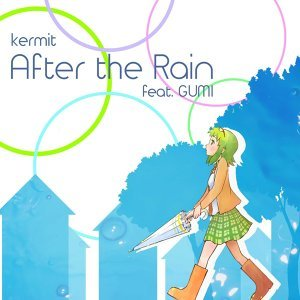 After The Rain (feat.GUMI)