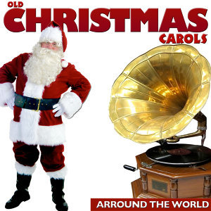 Old Christmas Carols Arround the World