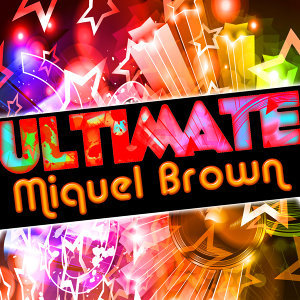 Ultimate Miquel Brown