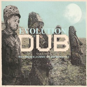 Evolution Of Dub Vol. 6 - Was Prince Jammy an Astronaut?