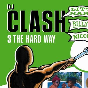 Dj Clash - 3 The Hard Way