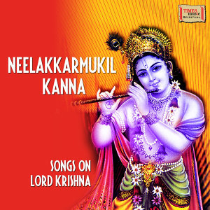 Neelakkarmukil Kanna - Songs on Lord Krishna
