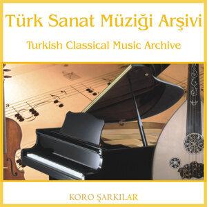Türk Sanat Müziği Arşivi | Koro Şarkılar 1