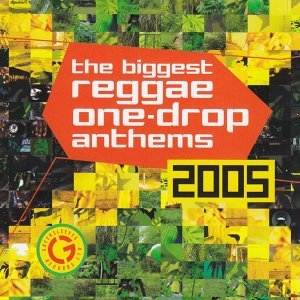 Biggest Reggae One Drop Anthems 2005