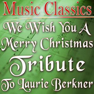 We Wish You a Merry Christmas (Tribute to Laurie Berkner)