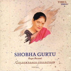 Golden Raaga Collection I - Shobha Gurtu