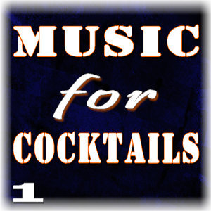 Music for Cocktails, Vol. 1