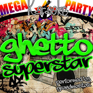 Mega Karaoke Party: Ghetto Superstar
