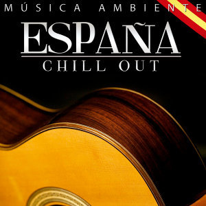 Música Ambiente. España Chill Out