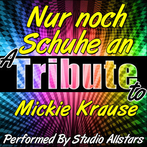 Nur Noch Schuhe An (A Tribute to Mickie Krause) - Single