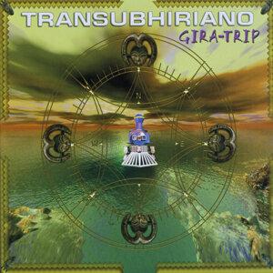 Transubhiriano: Gira - Trip II