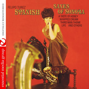 Spanish Saxes of Sonora (Digitally Remastered)