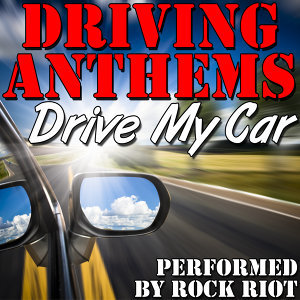 Drive My Car: Driving Anthems