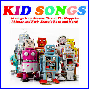 Preschool Songs - 50 Songs from Sesame Street, The Muppets. Phineas and Ferb, Fraggle Rock and More!