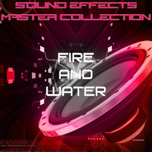 Sound Effects Master Collection 13 - Fire and Water