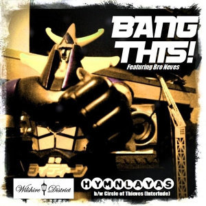 Bang This Feat. Bro Neves B/W Circle of Thieves