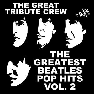 The Greatest Beatles Pop Hits Vol. 2