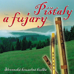 Whistles and Fujaras - Slovakian Charming Music