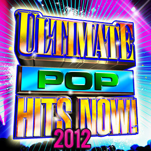 Ultimate Top Hits Now! 2012