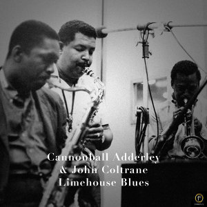Cannonball Adderley & John Coltrane, Limehouse Blues
