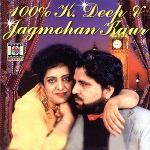 100% K. Deep & Jagmohan Kaur