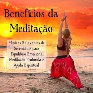 Benefícios da Meditação – Musicas Relaxantes de Serenidade para Equilibrio Emocional Meditação Profunda e Ajuda Espiritual, Sons da Natureza Instrumentais New Age