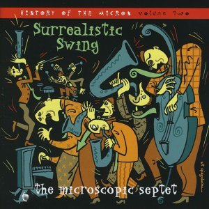 Surrealistic Swing: History Of The Micros Vol.2