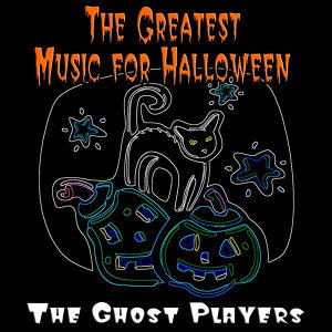 The Greatest Music for Halloween