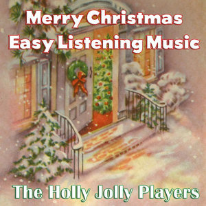 Merry Christmas Easy Listening Music