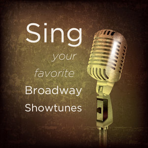 Sing Your Favorite Broadway Showtunes