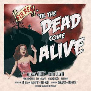 'Til the Dead Come Alive