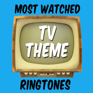 Most Watched Tv Theme Ringtones