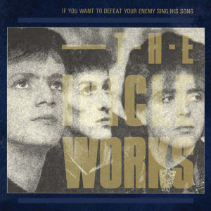 If You Want To Defeat Your Enemy Sing His Song (Expanded Edition)