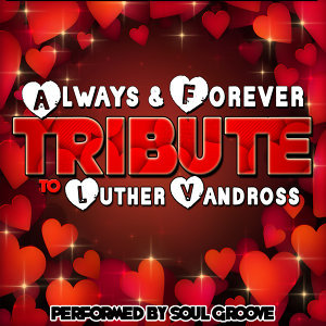 Always & Forever: Tribute to Luther Vandross