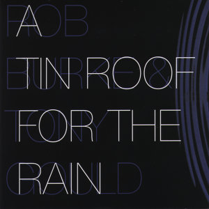 A Tin Roof for the Rain