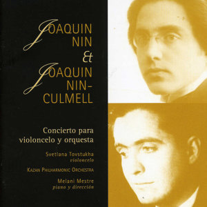 Joaquin Nin & Joaquin Nin-Culmell: Concierto para Violoncelo y Orquesta