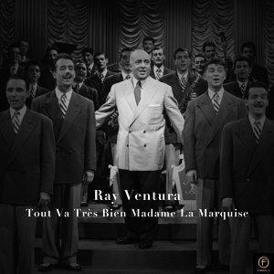 Ray Ventura, Tout Va Très Bien Madame La Marquise