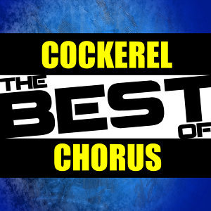 The Best of Cockerel Chorus