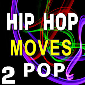 Hip Hop Moves Pop, Vol. 2