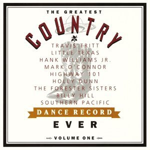 The Greatest Country Dance Record Ever Volume One