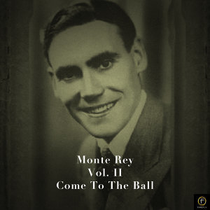 Monte Rey, Vol. 2: Come to the Ball