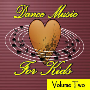 Dance Music for Kids Volume Two