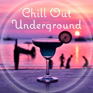 Chill Out Underground – Deep Chill Lounge, Enjoy Chill Out Music, After Dark, Pure Relaxation, Nature Sounds