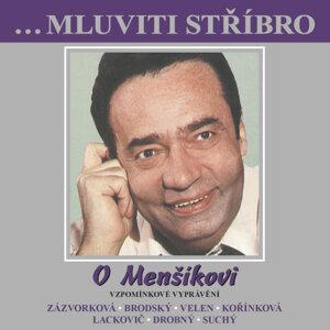 O Menšíkovi: Vzpomínkové vyprávění (... mluviti stříbro)