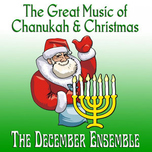 The Great Music of Chanukah & Christmas