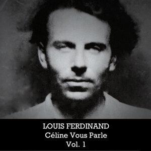 Louis Ferdinand: Céline Vous Parle, Vol. 1