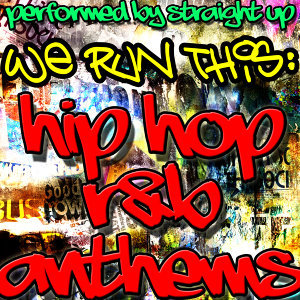 We Run This: Hip Hop R&B Anthems
