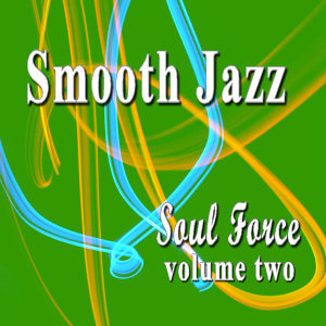 Smooth Jazz Soul Force, Vol. 2