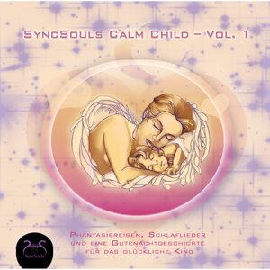 Syncsouls Calm Child - Vol. 1 - Phantasiereisen, Schlaflieder und eine Gutenachtgeschichte für das glückliche Kind